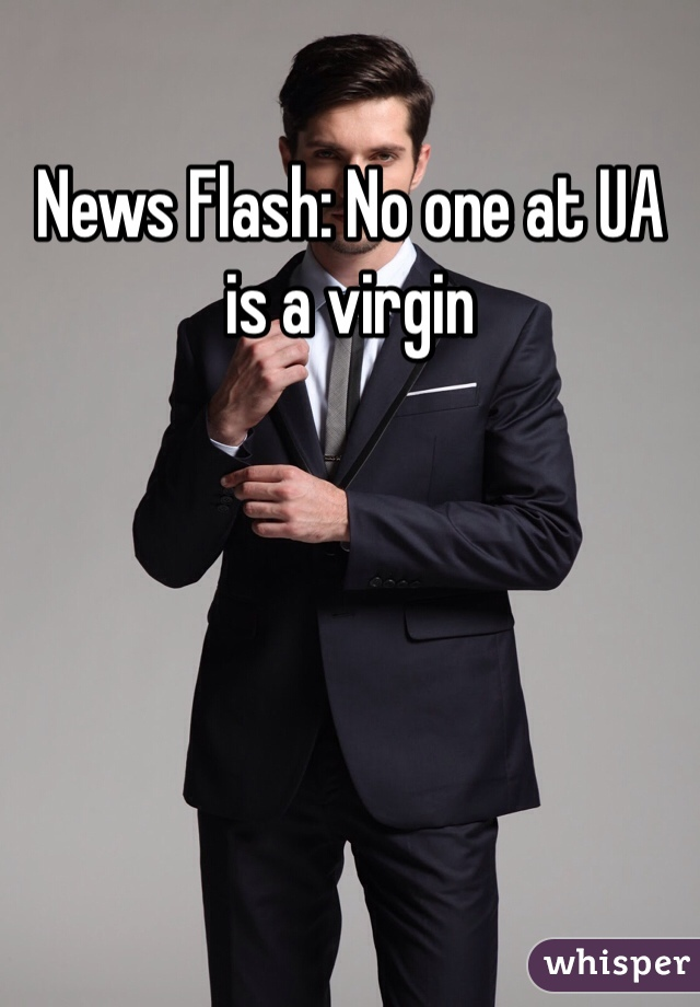 News Flash: No one at UA is a virgin