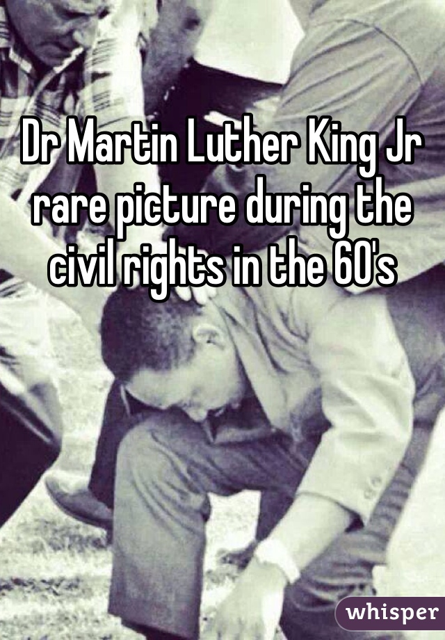 Dr Martin Luther King Jr rare picture during the civil rights in the 60's