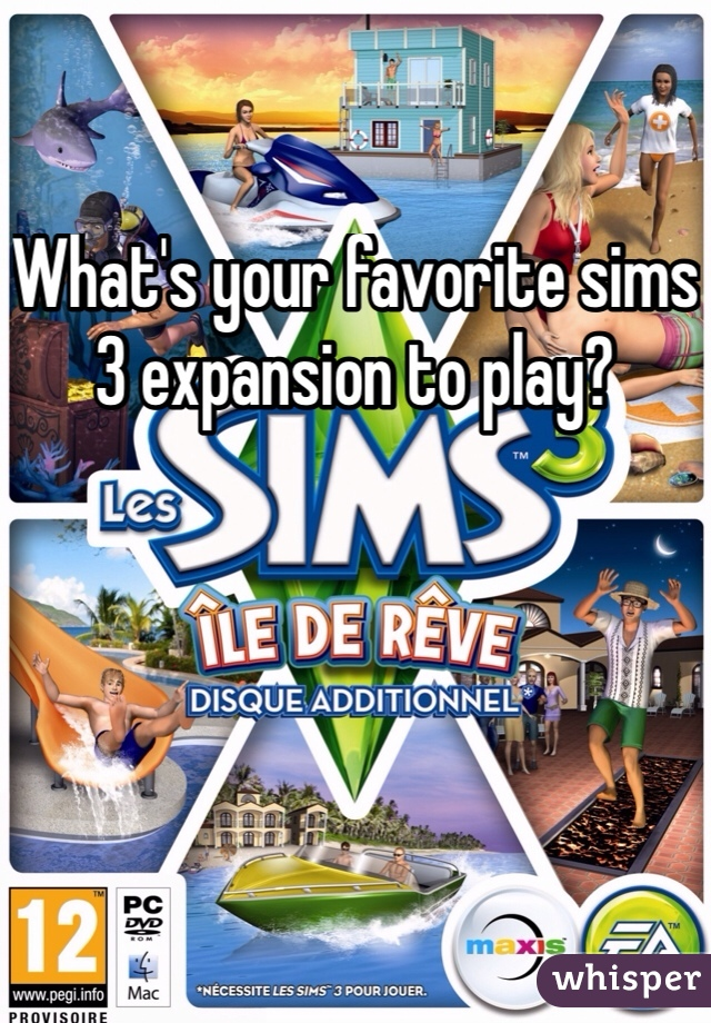 What's your favorite sims 3 expansion to play?