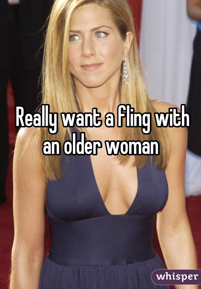 Really want a fling with an older woman