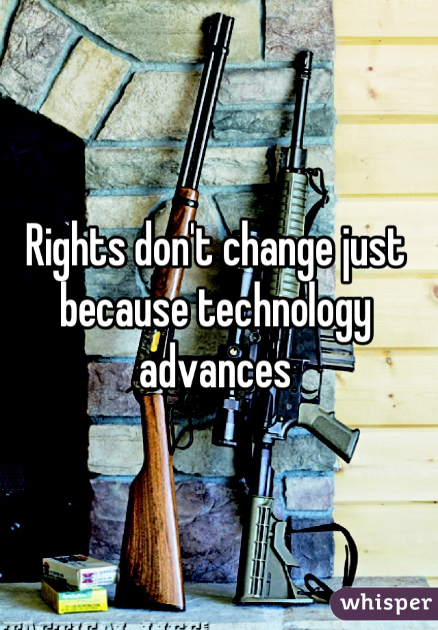 Rights don't change just because technology advances