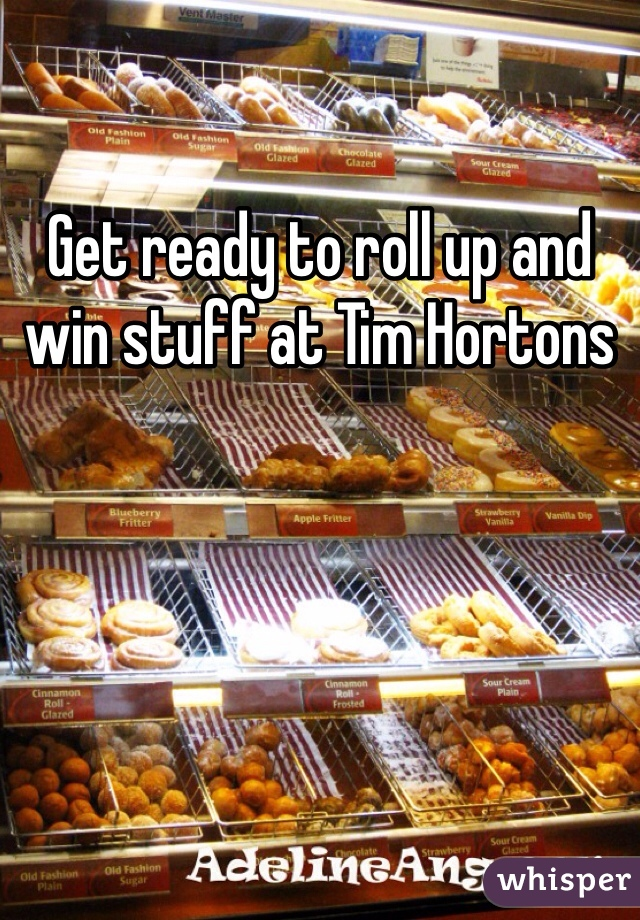 Get ready to roll up and win stuff at Tim Hortons