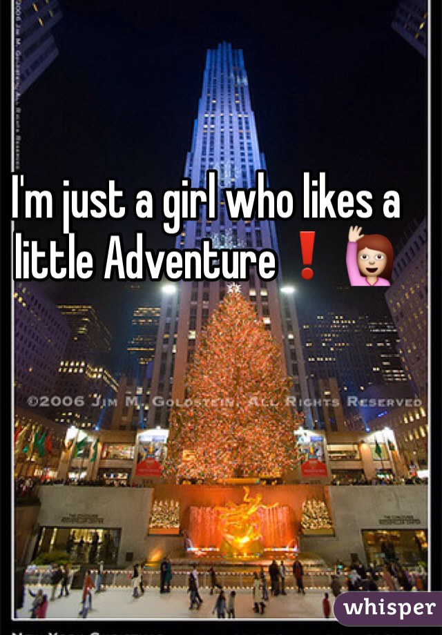 I'm just a girl who likes a little Adventure❗️🙋