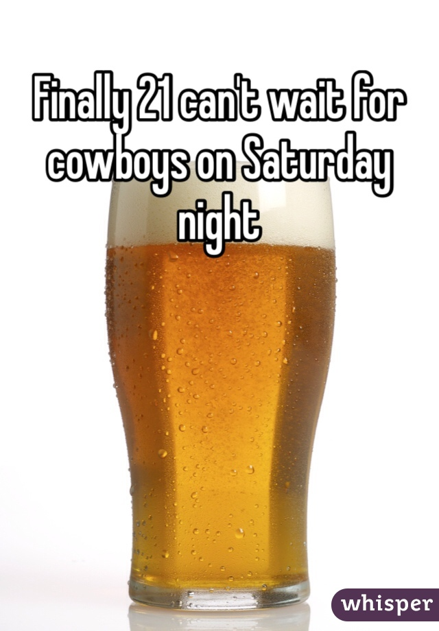Finally 21 can't wait for cowboys on Saturday night