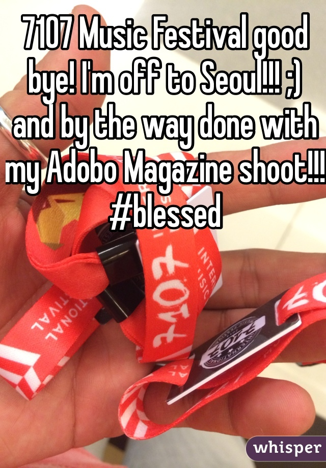 7107 Music Festival good bye! I'm off to Seoul!!! ;) and by the way done with my Adobo Magazine shoot!!! #blessed