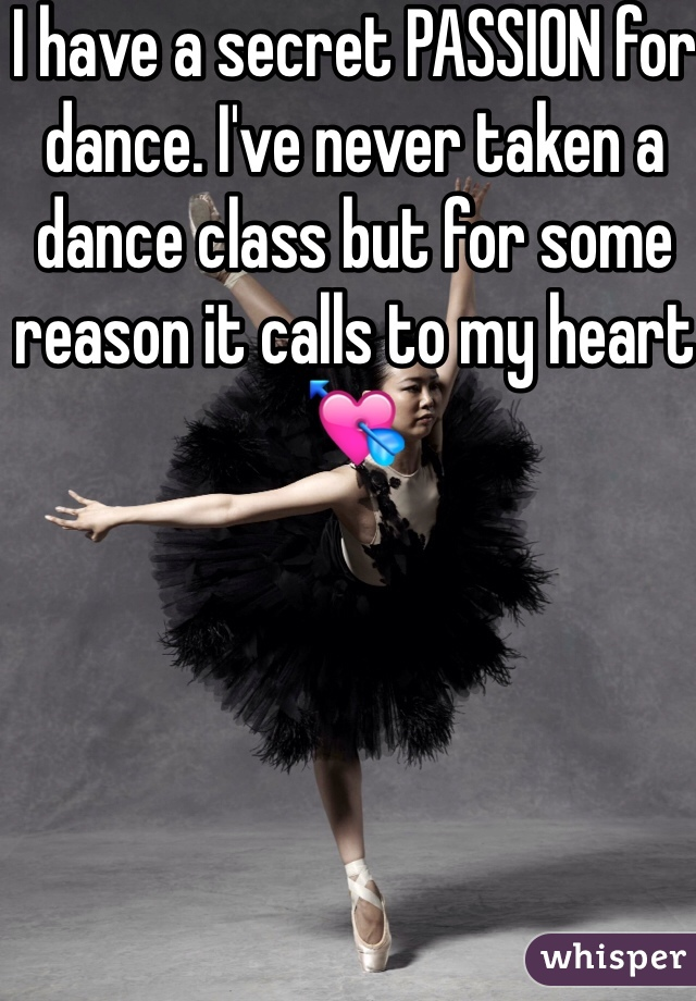 I have a secret PASSION for dance. I've never taken a dance class but for some reason it calls to my heart 💘