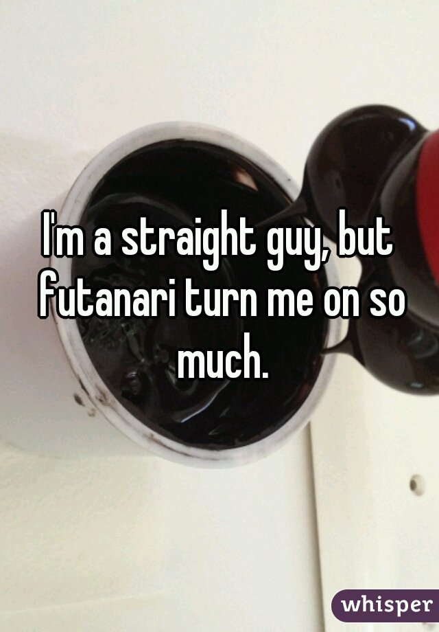 I'm a straight guy, but futanari turn me on so much.