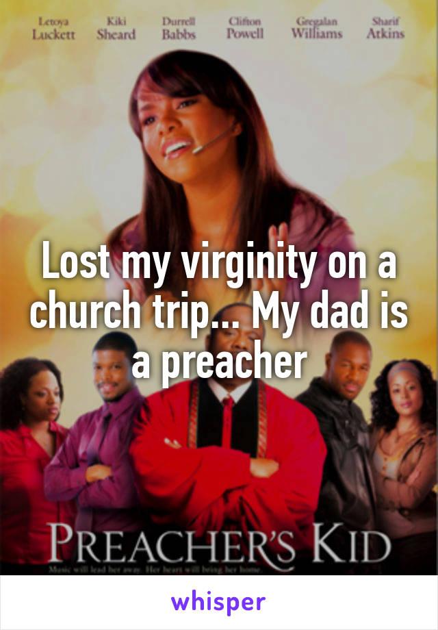Lost my virginity on a church trip... My dad is a preacher
