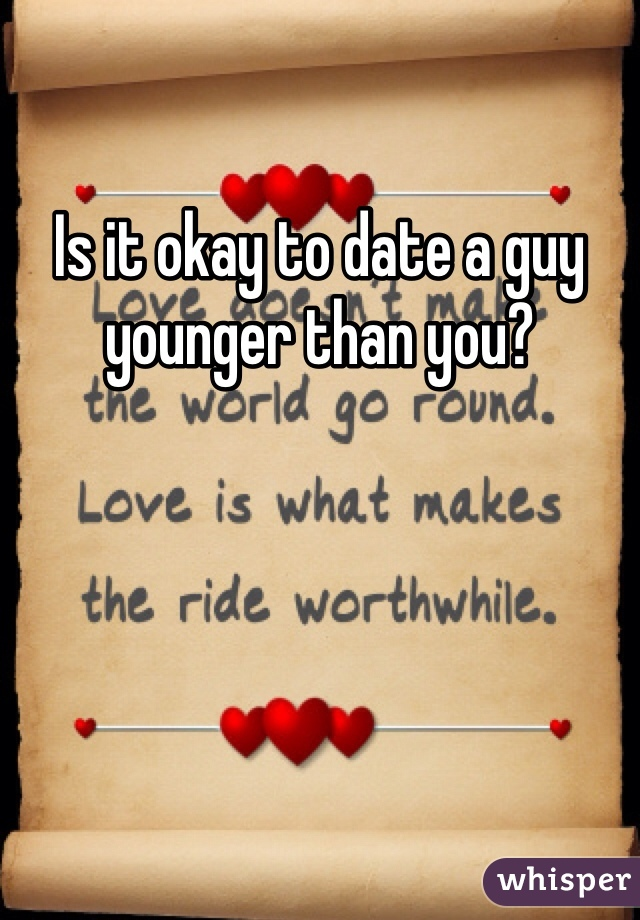Is it okay to date a guy younger than you?