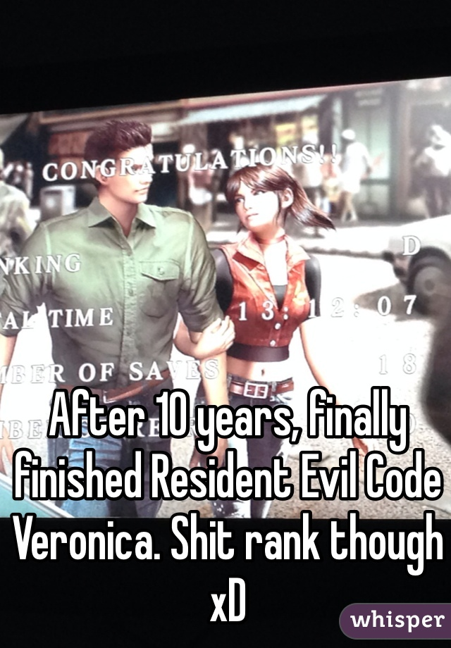 After 10 years, finally finished Resident Evil Code Veronica. Shit rank though xD