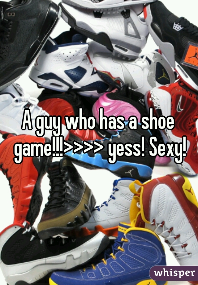 A guy who has a shoe game!!!>>>> yess! Sexy!