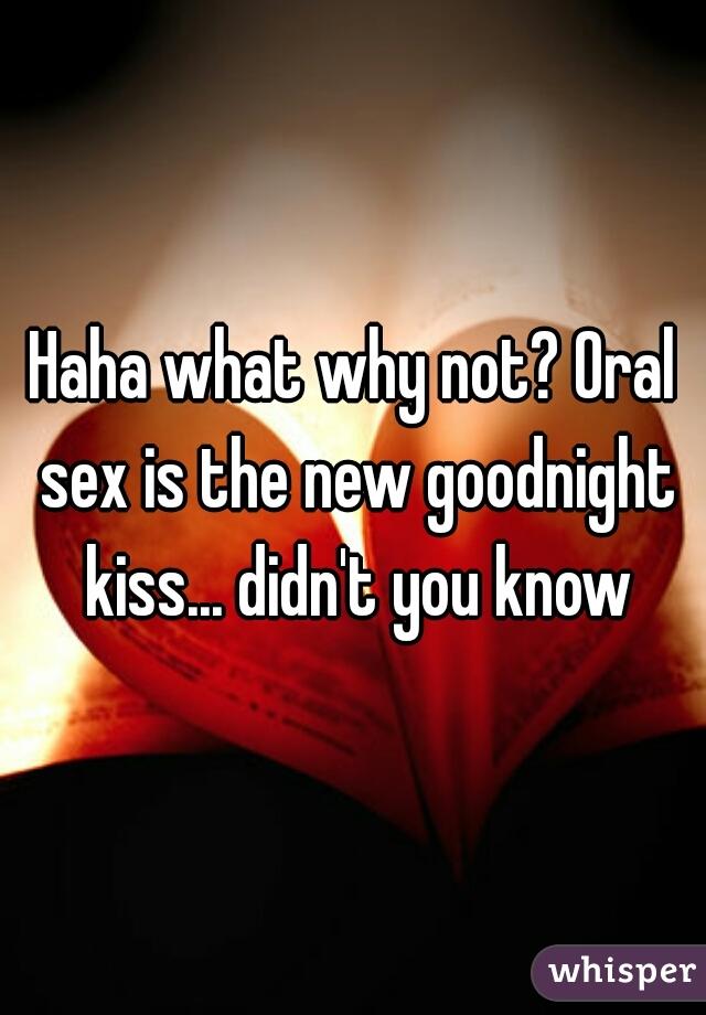 Oral sex goodnight kiss