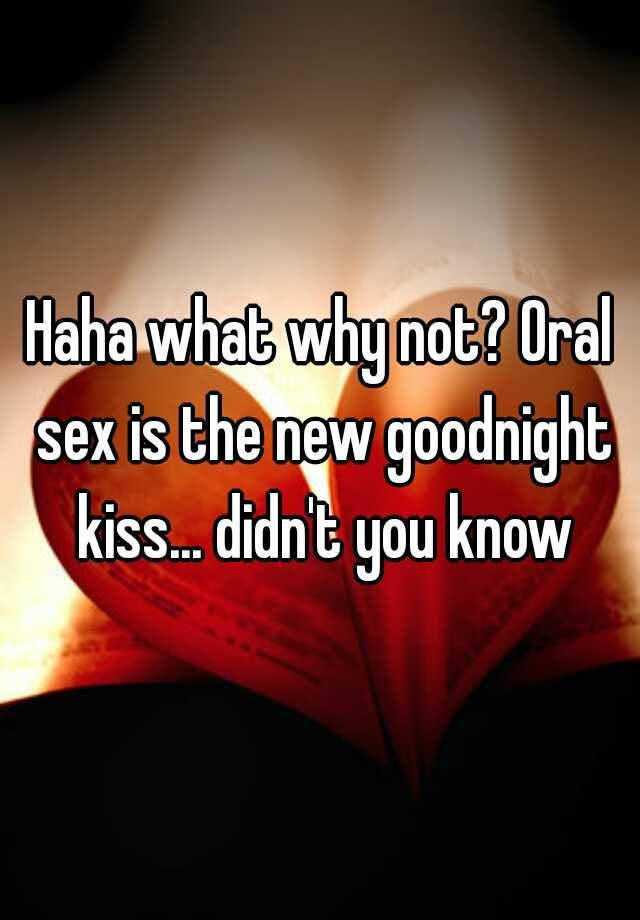 Oral sex new goodnight kiss
