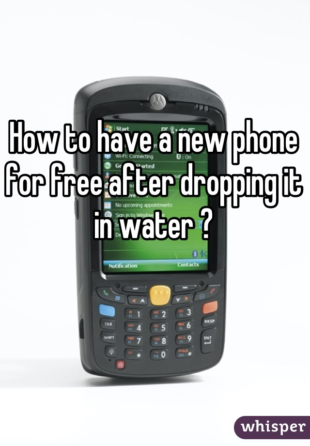 How to have a new phone for free after dropping it in water ?