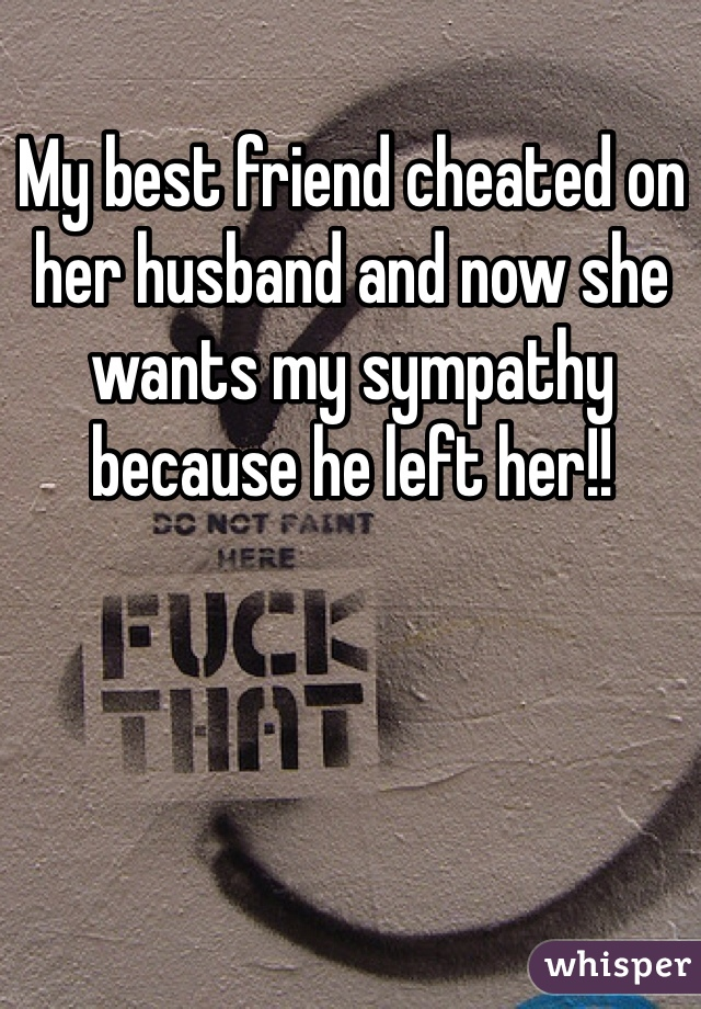 my best friend cheated on her husband