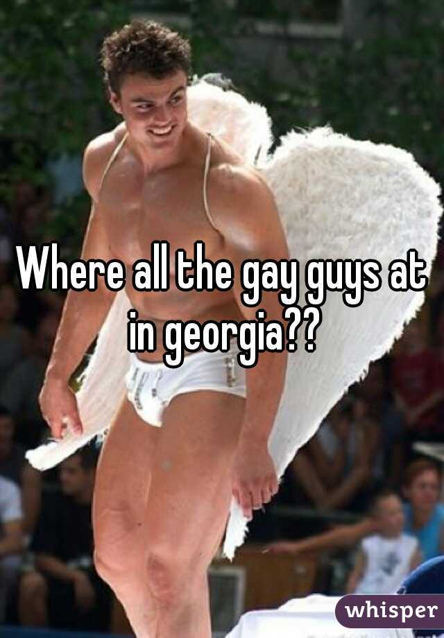 Where all the gay guys at in georgia??