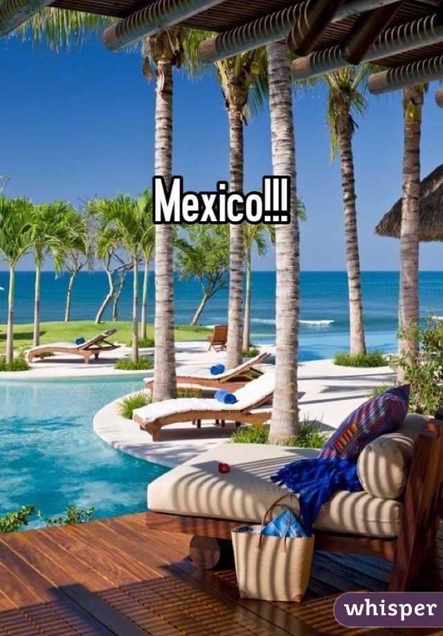 Mexico!!!