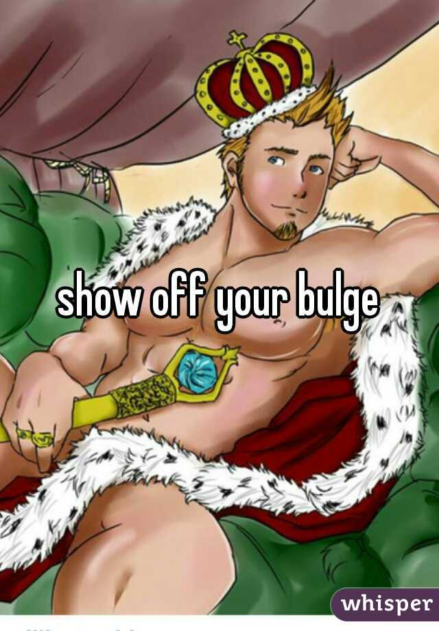 show off your bulge