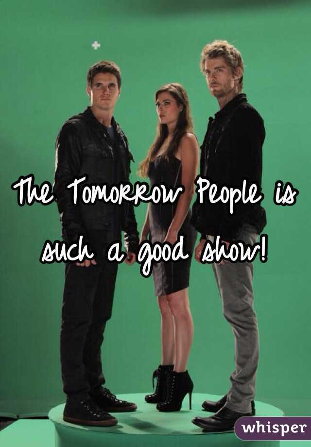 The Tomorrow People is such a good show!