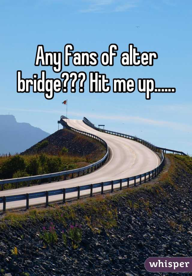 Any fans of alter bridge??? Hit me up......