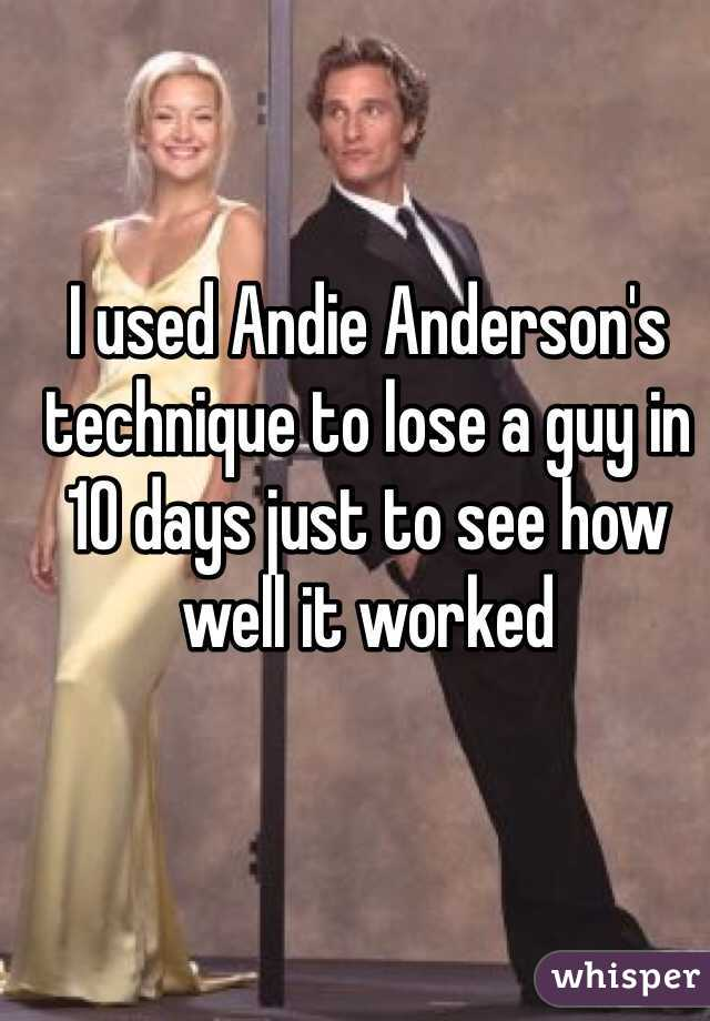 I used Andie Anderson's technique to lose a guy in 10 days just to see how well it worked