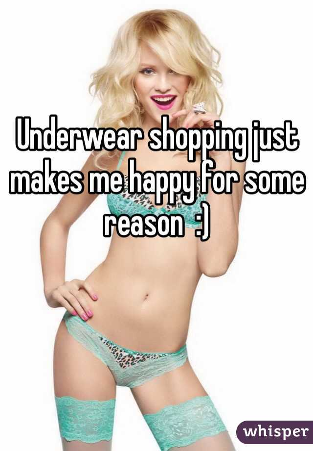 Underwear shopping just makes me happy for some reason  :)