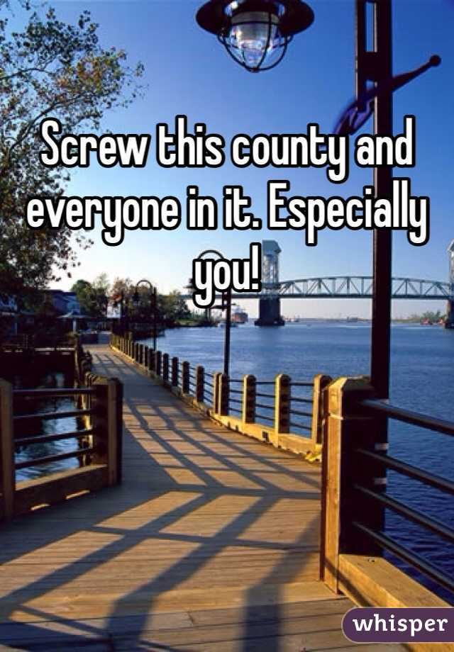 Screw this county and everyone in it. Especially you!