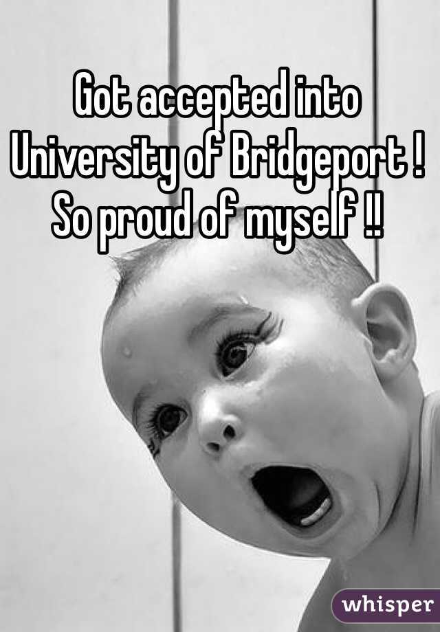 Got accepted into University of Bridgeport ! So proud of myself !!