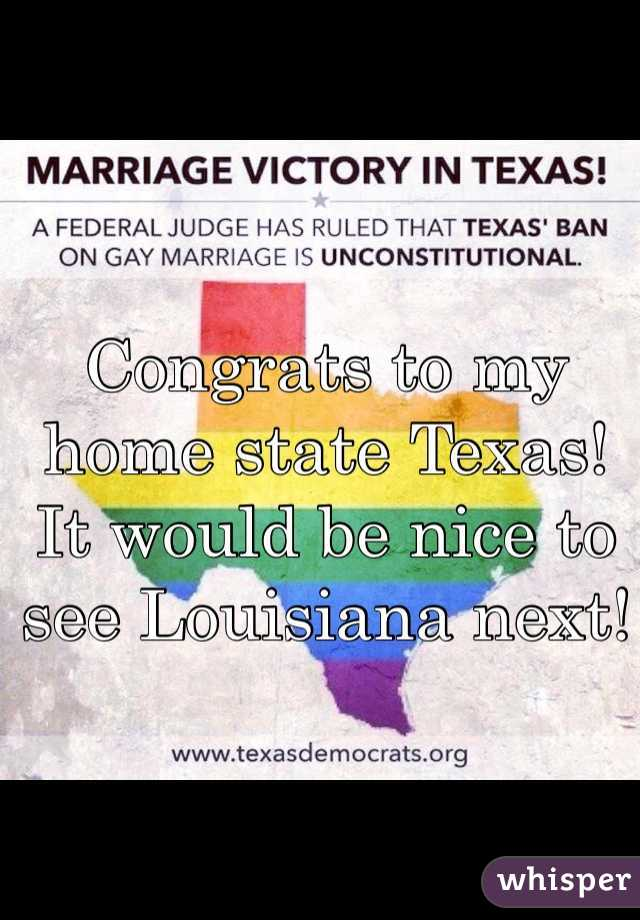 Congrats to my home state Texas! It would be nice to see Louisiana next!