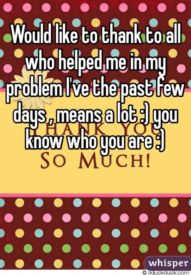 Would like to thank to all who helped me in my problem I've the past few days , means a lot :) you know who you are :)