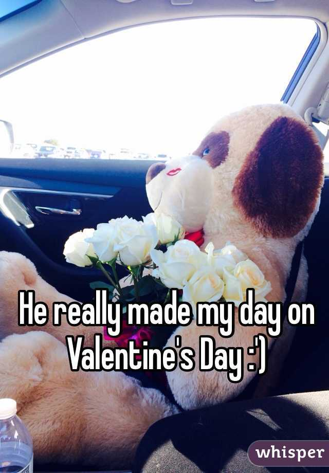 He really made my day on Valentine's Day :')