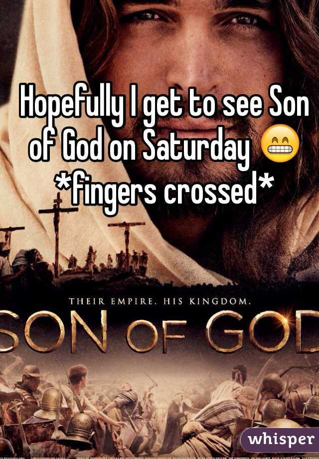 Hopefully I get to see Son of God on Saturday 😁 *fingers crossed*