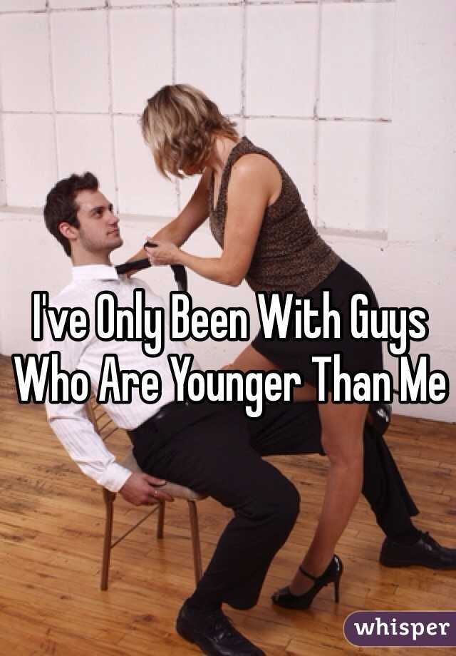 I've Only Been With Guys Who Are Younger Than Me