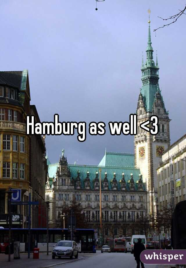 Hamburg as well <3