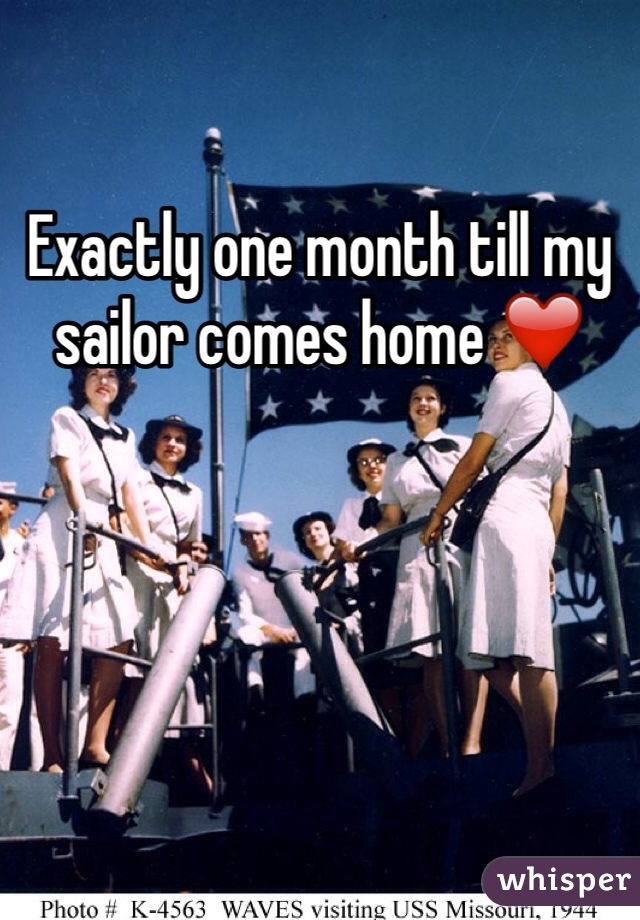 Exactly one month till my sailor comes home ❤️