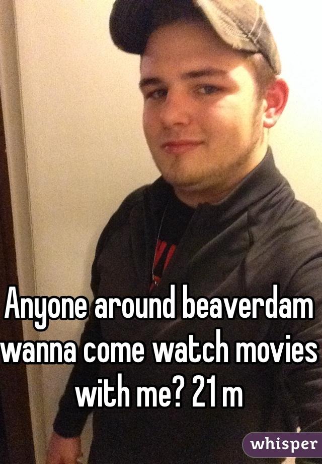 Anyone around beaverdam wanna come watch movies with me? 21 m