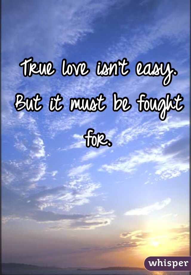 True love isn't easy. But it must be fought for.