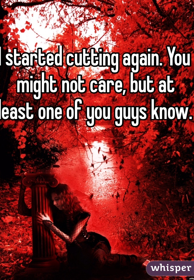 I started cutting again. You might not care, but at least one of you guys know.
