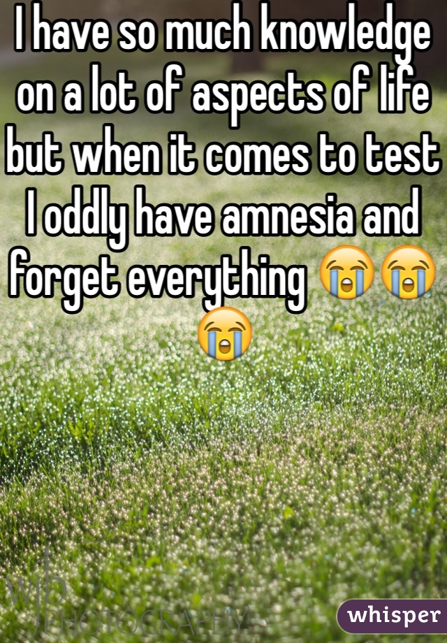 I have so much knowledge on a lot of aspects of life but when it comes to test I oddly have amnesia and forget everything 😭😭😭