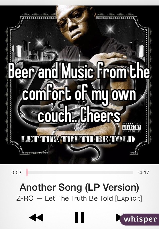 Beer and Music from the comfort of my own couch.. Cheers