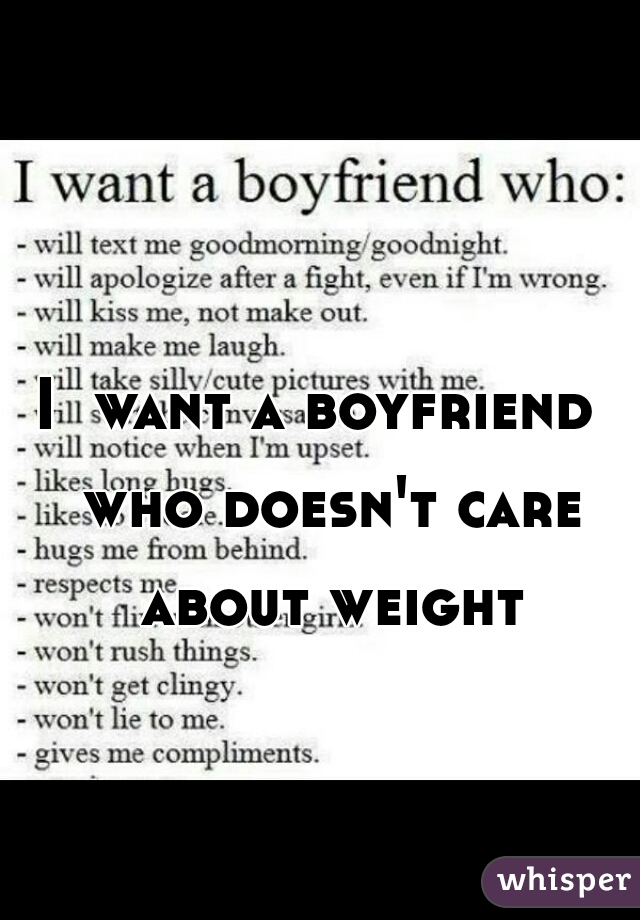 I  want a boyfriend  who doesn't care about weight