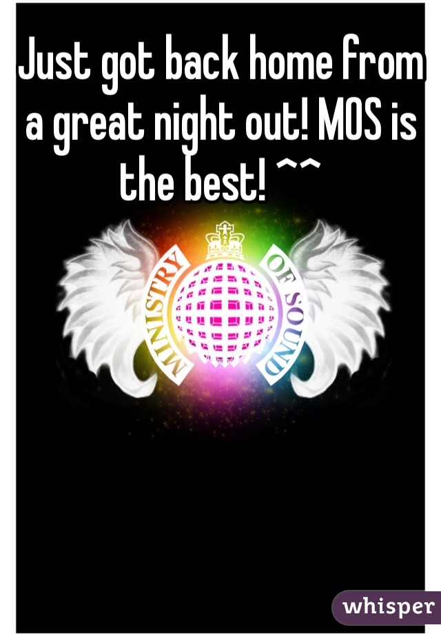 Just got back home from a great night out! MOS is the best! ^^