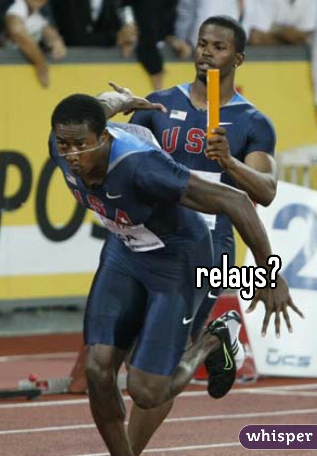 relays?