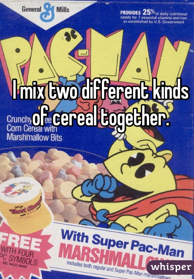 I mix two different kinds of cereal together.