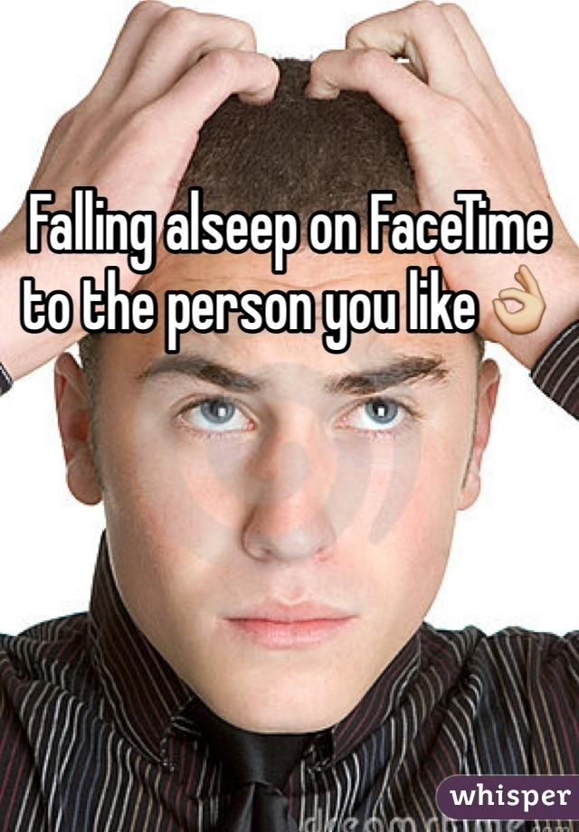 Falling alseep on FaceTime to the person you like👌