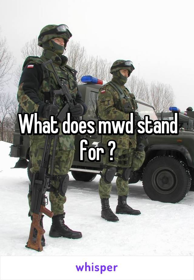 What does mwd stand for ?