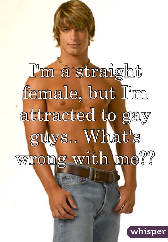 Straight Women Attracted To Gay Men