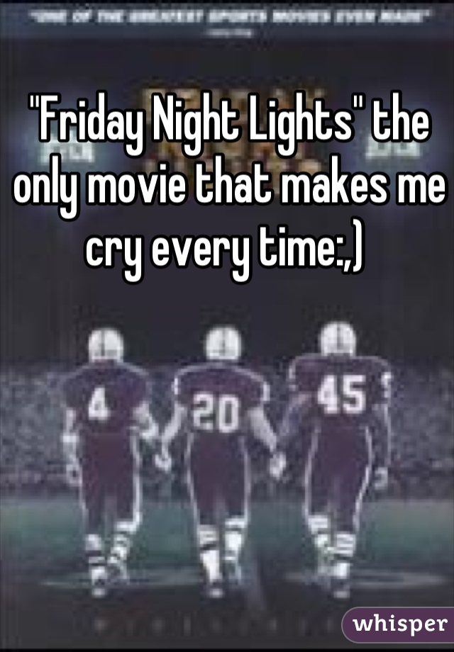 """""""Friday Night Lights"""" the only movie that makes me cry every time:,)"""