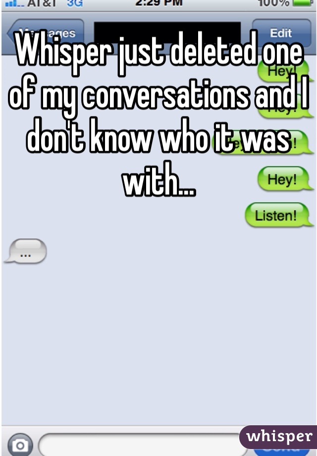 Whisper just deleted one of my conversations and I don't know who it was with...