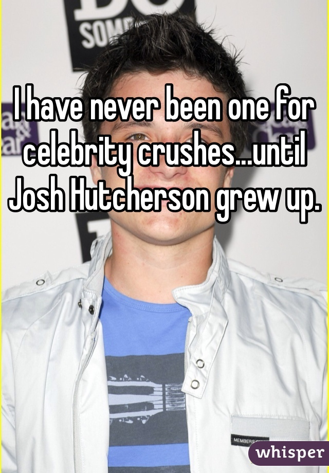 I have never been one for celebrity crushes...until Josh Hutcherson grew up.